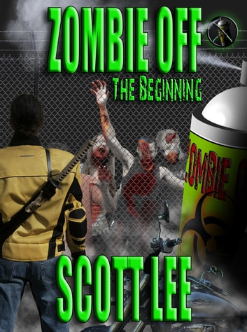 Zombie Off: The Beginning ebook by Scott Lee