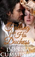Falling for His Duchess - The Curse of True Love, #3 ebook by