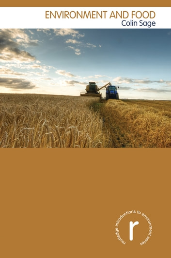 ENVIRONMENT & FOOD ebook by Colin Sage