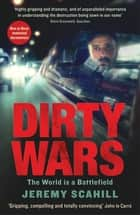 Dirty Wars - The world is a battlefield ebook by Jeremy Scahill