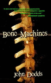 Bone Machines ebook by John Dodds