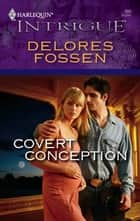 Covert Conception ebook by Delores Fossen