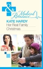 Her Real Family Christmas (Mills & Boon Medical) ebook by Kate Hardy