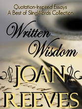 Written Wisdom: Quotation Inspired Essays - A Best of SlingWords Collection ebook by Joan Reeves