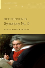Beethoven's Symphony No. 9 ebook by Alexander Rehding