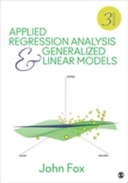 Applied Regression Analysis and Generalized Linear Models ebook by Dr. John Fox