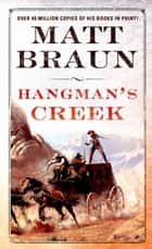 Hangman's Creek - A Luke Starbuck Novel eBook by Matt Braun