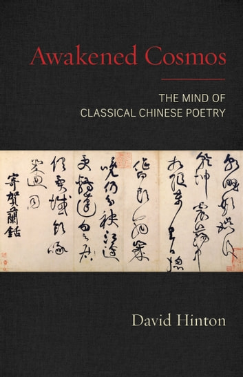 Awakened Cosmos - The Mind of Classical Chinese Poetry ebook by David Hinton