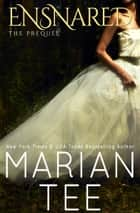 Ensnared (The Master and His Soul Seer Pet Prequel) ebook by Marian Tee