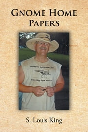 GNOME HOME PAPERS ebook by S. Louis King