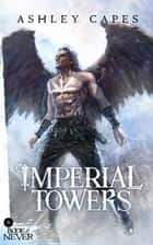 Imperial Towers - The Book of Never, #5 ebook by Ashley Capes