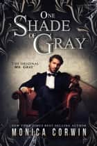 One Shade of Gray - Twisted Classics, #1 ebook by Monica Corwin