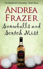 Snowballs and Scotch Mist - Belchester Chronicle ebook by Andrea Frazer