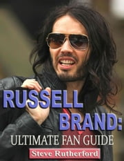 Russell Brand: Ultimate Fan Guide ebook by Steve Rutherford