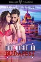 One Night in Budapest ebook by Lucy Felthouse