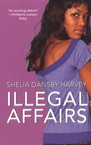 Illegal Affairs ebook by Shelia Dansby Harvey
