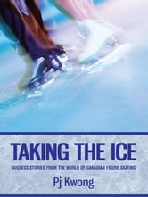 Taking The Ice ebook by Pj Kwong