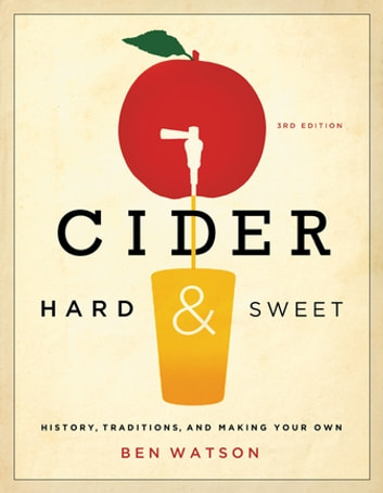 Cider Hard And Sweet History Traditions And Making Your Own