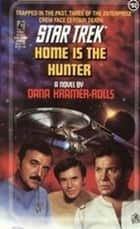 Home Is the Hunter ebook by Dana Kramer Rolls