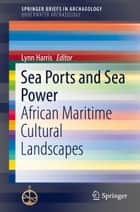 Sea Ports and Sea Power ebook by Lynn Harris