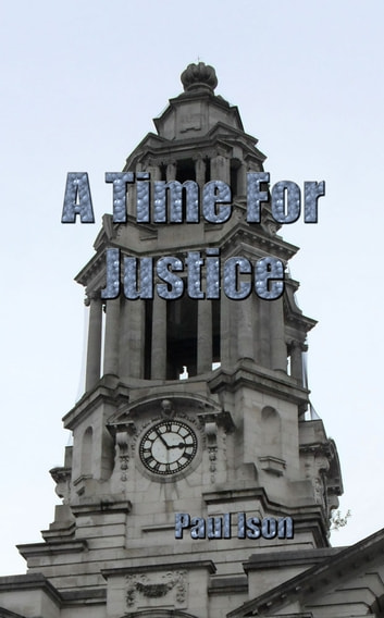 A Time For Justice ebook by Paul Ison