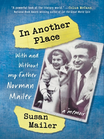 In Another Place - With And Without My Father, Norman Mailer ebook by Susan Mailer