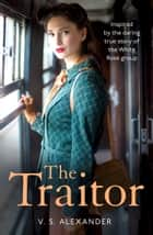 The Traitor eBook by V. S. Alexander