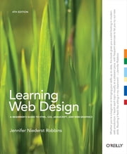 Learning Web Design - A Beginner's Guide to HTML, CSS, JavaScript, and Web Graphics ebook by Jennifer Niederst Robbins