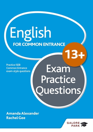 English for Common Entrance at 13+ Exam Practice Questions eBook by Amanda Alexander,Rachel Gee