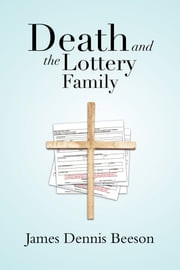 Death and the Lottery Family ebook by James D. Beeson, MD