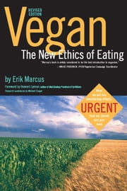 Vegan: The New Ethics of Eating ebook by Marcus, Erik