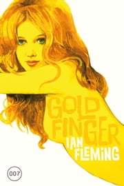 James Bond 07 - Goldfinger ebook by Ian Fleming