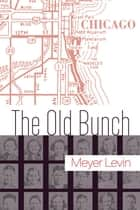 The Old Bunch ebook by Meyer Levin