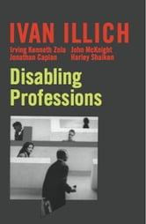Disabling Professions ebook by Ivan Illich