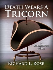 Death Wears a Tricorn: A Frameshifts Novel ebook by Richard Rose