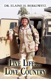 Live Life…Love Country ebook by Dr. Elaine H. Berkowitz