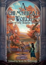 A Chimerical World: Tales of the Seelie Court ebook by Scott M. Sandridge (editor)