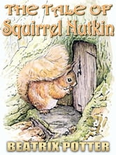 The Tale of Squirrel Nutkin - Free Audiobook Download, Picture Books for Kids, Perfect Bedtime Story, A Beautifully Illustrated Children's Picture Book by age 3-9 ( Original color illustrations since 1903 ) ebook by Beatrix Potter