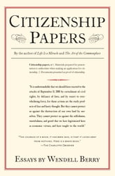 Citizenship Papers - Essays ebook by Wendell Berry
