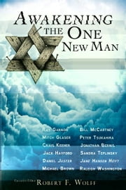 Awakening the One New Man ebook by Robert F. Wolff