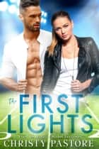 The First Lights ebook by Christy Pastore