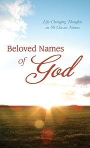 Beloved Names of God - Life-Changing Thoughts on 99 Classic Names ebook by David McLaughlan