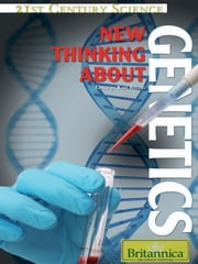 New Thinking About Genetics ebook by Britannica Educational Publishing,Rogers,Kara