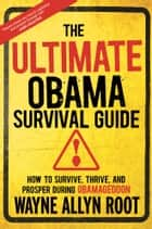 The Ultimate Obama Survival Guide ebook by Wayne Allyn Root