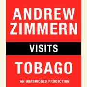 Andrew Zimmern visits Tobago - Chapter 5 from THE BIZARRE TRUTH audiobook by Andrew Zimmern