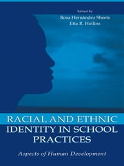 Racial and Ethnic Identity in School Practices - Aspects of Human Development ebook by