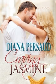 Craving Jasmine - Contemporary Romance ebook by Diana Persaud