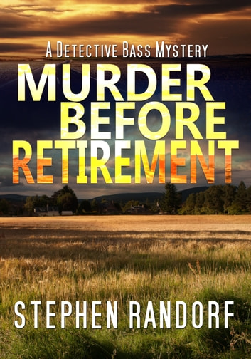 Murder Before Retirement ebook by Stephen Randorf