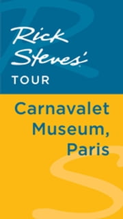 Rick Steves' Tour: Carnavalet Museum, Paris ebook by Rick Steves,Steve Smith,Gene Openshaw