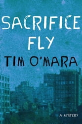 Sacrifice Fly ebook by Tim O'Mara